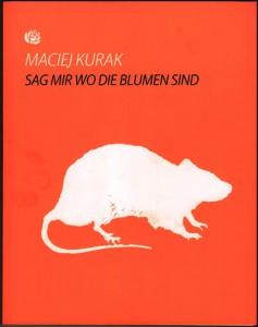 Maciej Kurak SAG MIR WO DIE BLUMEN SIND