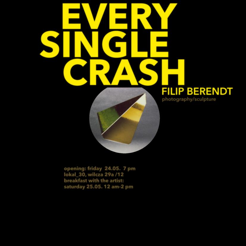 FILIP BERENDT Every Single Crash