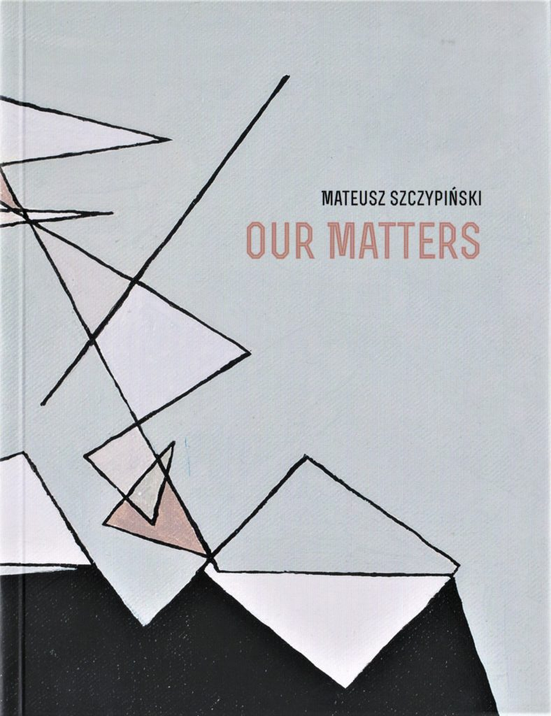 Mateusz Szczypiński. Our Matters / Benjamin Bronni. Laterally Shifted Kantum